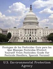 Protejase de Los Pesticidas: Guia Para Los Que Manejan Pesticidas (Protect Yours