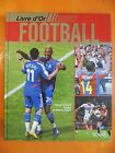 Le livre d'or-Football 2007-Fabrice Jouhaud-Préface Nicolas Anelka -Solar