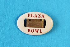 PLAZA BOWL - VINTAGE BOWLING NAME TAG BUTTON PIN BACK