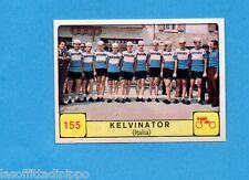CAMPIONI d. SPORT 1968/69-PANINI-Figurina n.155- KELVINATOR -ITALIA-CICLISMO-Rec
