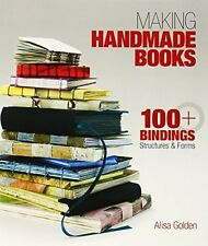Making Handmade Books: 100+ Bindings, Structures & Forms New Paperback Book Alis