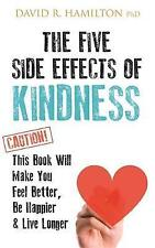 THE FIVE SIDE EFFECTS OF KINDNESS / DAVID R HAMILTON	9781781808139