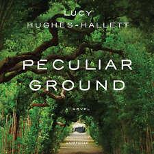 Peculiar Ground by Lucy Hughes-Hallett 2018 Unabridged CD 9781538480014