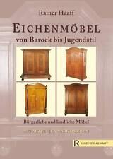 Fachbuch Eichenmöbel Barock bis Jugendstil statt 94,80 Euro, Prof. R. Haaff NEU