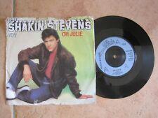 "SHAKIN' STEVENS - OH JULIE - 7"" 45 rpm vinyl record"