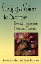 Giving a Voice to Sorrow : Personal Responses to Death and Mourning