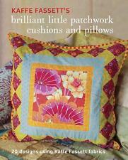 Kaffe Fassett's Brilliant Little Patchwork Cushions and Pillows: 20 Patchwork Pr