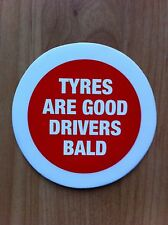 Funny Tyres Are Good Drivers Bald Self Cling car  tax disc holder Licence Permit