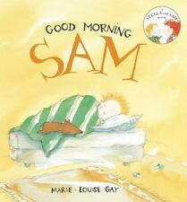 Stella and Sam: Good Morning, Sam by Marie-Louise Gay (2011, Paperback)