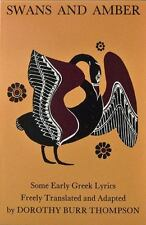 Swans and Amber: Some Early Greek Lyrics Freely Translated and Adapted