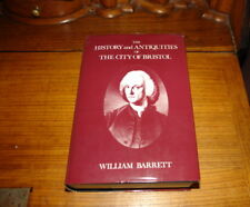 THE HISTORY AND ANTIQUITIES OF THE CITY OF BRISTOL BY WILLIAM BARRETT-LIMIT.EDT.