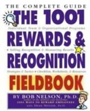 The 1001 Rewards and Recognition Fieldbook : The Complete Guide by Bob...