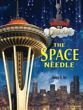 The Space Needle by Tamra Orr (2017, Hardcover)