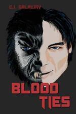 Blood Ties: By Galaway, C. J.