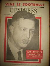 575 ALGERIE BEN BELLA BOUDIAF ORAN GHETTO FOOTBALL ET POLITIQUE L'EXPRESS 1962