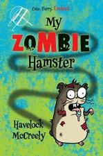 NEW!! My Zombie Hamster by Havelock McCreely (2014, Hardcover)