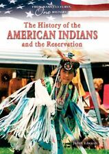 The History of the American Indians and the Reservation (From Many Cultures, One