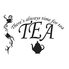 Always Time For Tea Sign Cafe kitchen wall vinyl modern home decor sticker decal