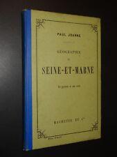 GÉOGRAPHIE DE SEINE-ET-MARNE - ADOLPHE JOANNE - 1911