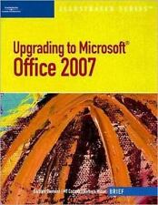 Upgrading to Microsoft Office 2007 - Illustrated Brief Available Titles Skills