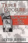 Triple Exposure: Black, Jewish and Red in the 1950s, Jeffries, Dexter, 075820114