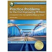 Practice Problems for the Civil Engineering PE Exam, Michael R Lindeburg