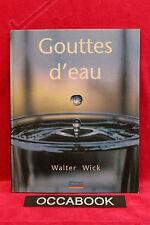 Gouttes d'eau - Walter Wick