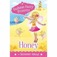 Honey in Shimmer Island (Fashion Fairy Princess), Collins, Poppy, Very Good Book