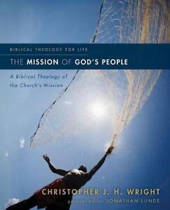 The Mission of God's People: A Biblical Theology of the Churchs Mission [Biblica