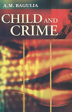 Child and Crime by A. M. Bagulia (Hardback, 2006)