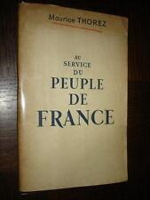 AU SERVICE DU PEUPLE DE FRANCE - Maurice Thorez - Parti Communiste Français