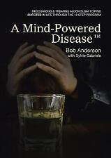 A Mind-Powered Disease(tm): Recognizing & Treating Alcoholism to Find Success in