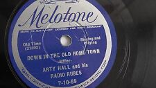 Arty Hall - 78rpm single 10-inch –Melotone #7-10-59 Down In The Old Home Town