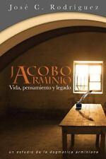 Vida, Pensamiento y Legado de Jacobo Arminio (Paperback or Softback)