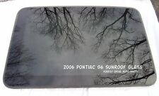 2006 PONTIAC G6 OEM FACTORY YEAR SPECIFIC SUNROOF GLASS NO ACCIDENT FREE SHIP