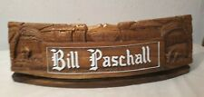 "16"" Hand Carved Desktop Name Plate Display for BILL PASCHALL Very Detailed"