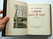 LA VARENDE : L'HOMME AUX GANTS DE TOILE . ill. ANDRÉ ROUX . 1943 RELIURE SIGNÉ