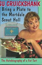 Bring a Plate to the Mortdale Scout Hall : The Autobiography of a Fat Tart Compl