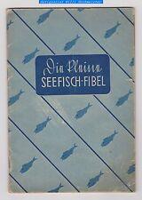 Die kleine Seefisch-Fibel-Zörner/Schwädke-Hamburg 1940
