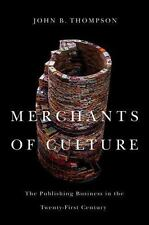 Merchants of Culture - the Publishing Business in the Twenty-First Century,...