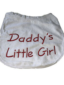 Extra Large Dog Drool  Slobber Towelling Bib Apron Daddy's Little Girl White