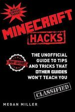 Minecraft Hacks : The Unofficial Guide to Tips and Tricks That Other Guides...