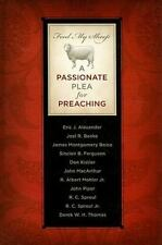Feed My Sheep: A Passionate Plea for Preaching (Hardback or Cased Book)