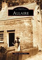 Allaire [Images of America] [NJ] [Arcadia Publishing]