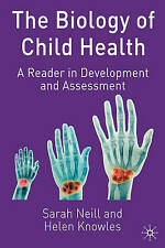 The Biology of Child Health: A Reader in Development and Assessment by Sarah...