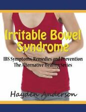 Irritable Bowel Syndrome : Ibs Symptoms, Remedies and Prevention (Large Print...