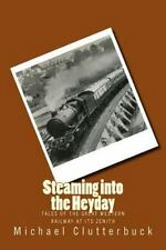 Steaming Into: Steaming into the Heyday : Tales of the Great Western Railway...