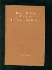 Praxis des Getreidegeschäftes 1925 Hand- und Lehrbuch für den Getreidehandel
