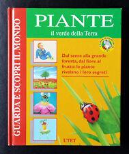 L. Benedetti e F. Grazzini, Piante. Il verde della Terra, Ed. UTET