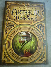 Arthur and the Minimoys By Luc Besson Hardcover © 2002 ISBN:  0-06-059623-6